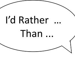 I'd Rather… Than…