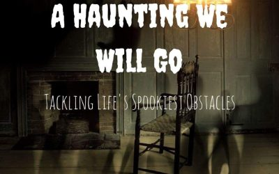 A Haunting We Will Go: Tackling Life's Spookiest Obstacles
