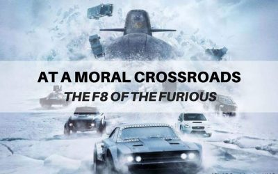 At a Moral Crossroads: The F8 of the Furious