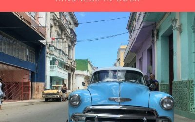 Global Leadership: Kindness in Cuba