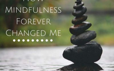 How Mindfulness Forever Changed Me