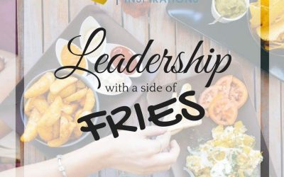 Leadership with a Side of Fries