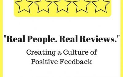 """Real People. Real Reviews."" Creating a Culture of Positive Feedback"