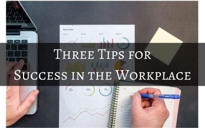 Three Tips for Success in the Workplace