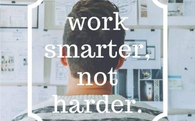 Work Smarter, Not Harder