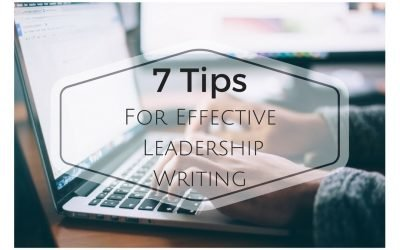 7 Tips for Effective Leadership Writing