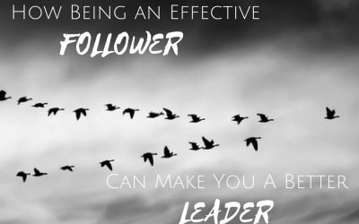 How Being An Effective Follower Can Make You A Better Leader