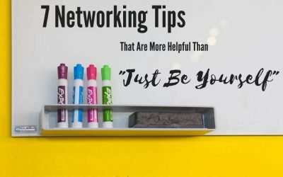 "7 Networking Tips That Are More Helpful Than ""Just Be Yourself"""