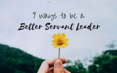 9 Ways To Be A Better Servant Leader