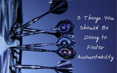 3 Things You Should Be Doing to Foster Accountability