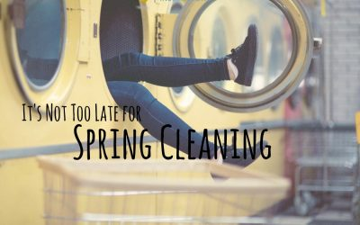It's Not Too Late for Spring Cleaning