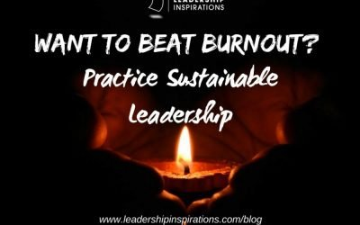 Want to Beat Burnout? Practice Sustainable Leadership