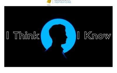 I Think, I Know