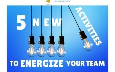 5 New Activities to Energize Your Team