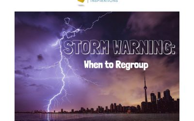 Storm Warning: When To Regroup