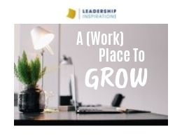A (Work) Place To Grow