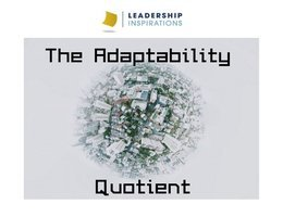 The Adaptability Quotient