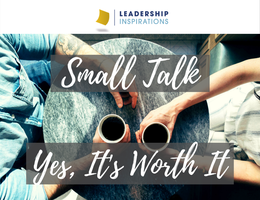 Small Talk – Yes, It's Worth It