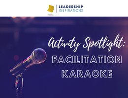 Activity Spotlight: Facilitation Karaoke