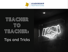 Teacher to Teacher: Tips and Tricks