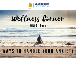 Wellness Corner: Ways To Handle Your Anxiety