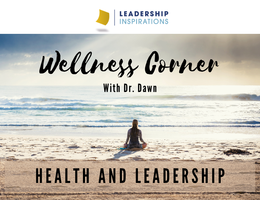 Wellness Corner: Health and Leadership