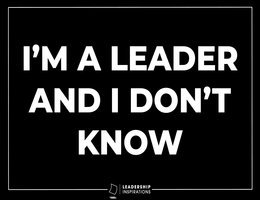 I'm a Leader and I Don't Know