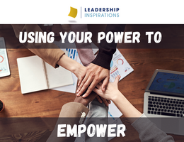 Using Your Power to Empower