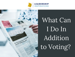 What Can I Do In Addition to Voting?