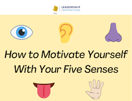 How to Motivate Yourself With Your Five Senses