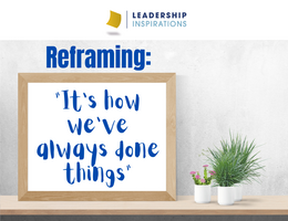 Reframing: It's how we've always done things