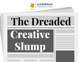 The Dreaded Creative Slump
